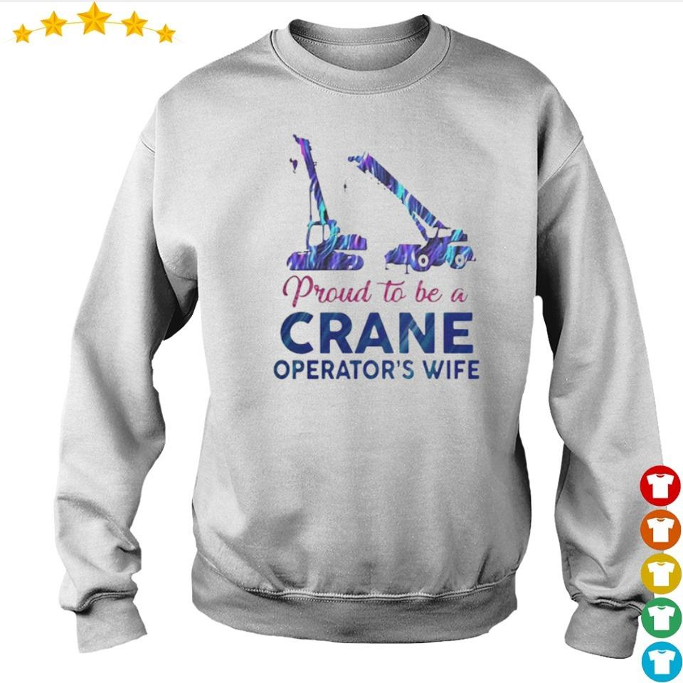 Proud to be a crane operator's wife s sweater
