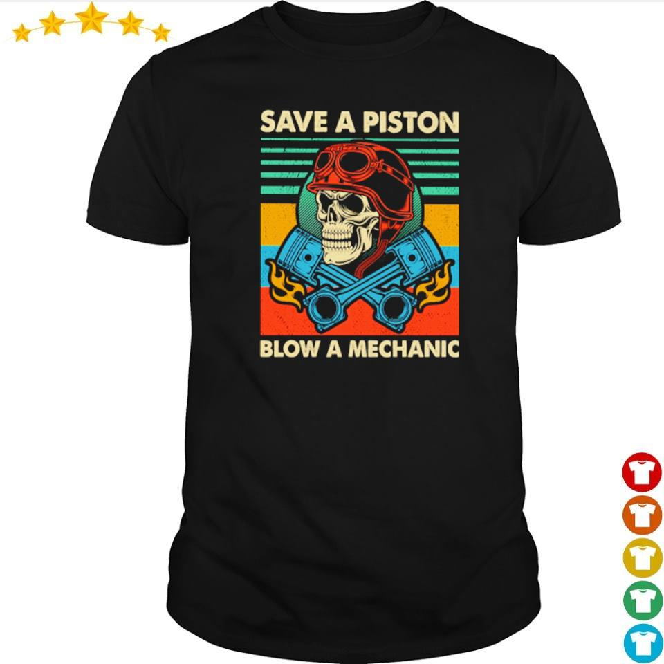 Save a piston blow a mechanic shirt