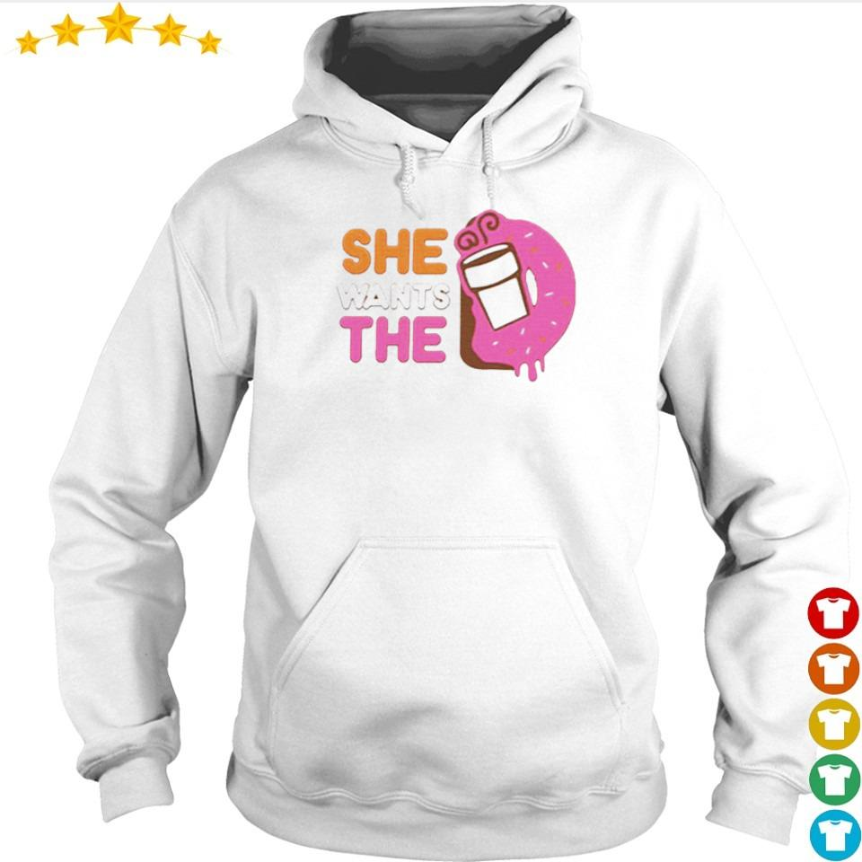 She wants the Dunkin' Donuts s hoodie