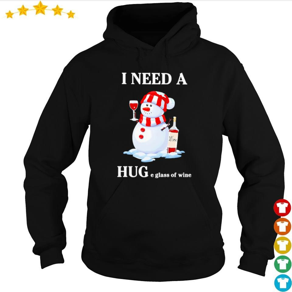 Snowman I need a huge glass of wine s hoodie