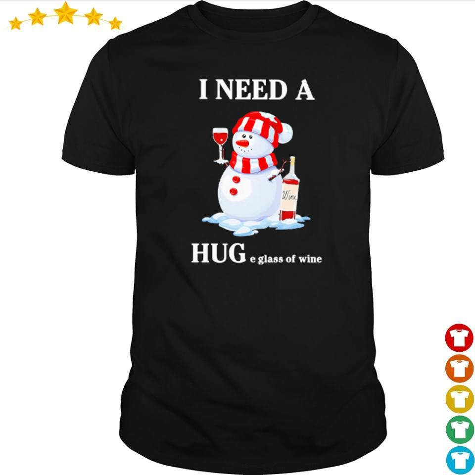 Snowman I need a huge glass of wine shirt