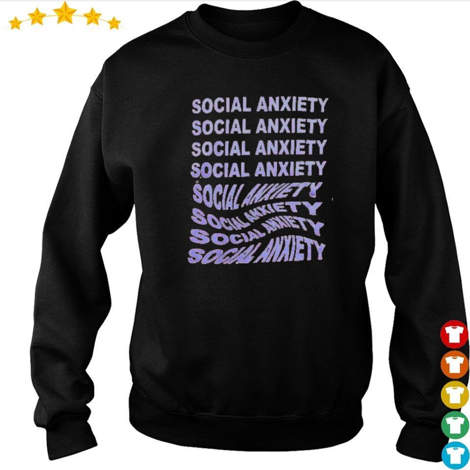 Social anxiety social anxiety social anxiety s sweater