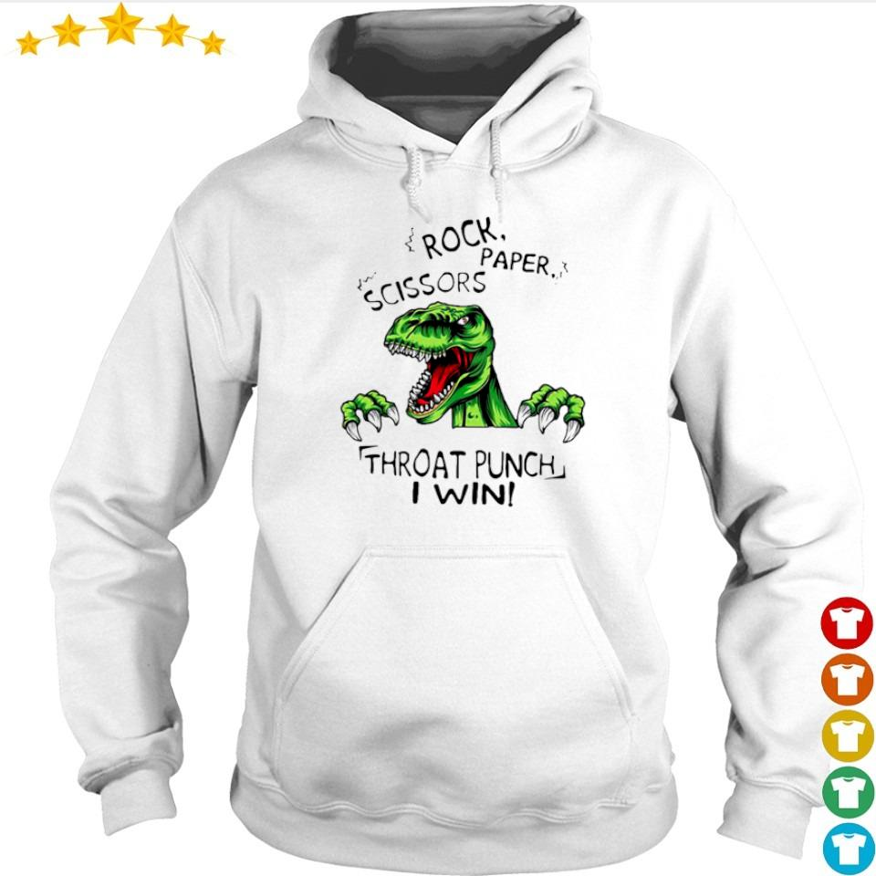 T Rex rock scissors paper throat punch I win s hoodie