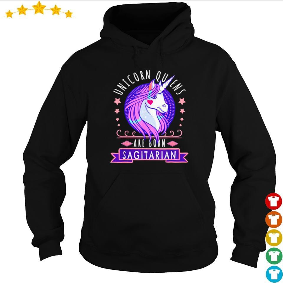 Unicorn queens are born sagitarian s hoodie