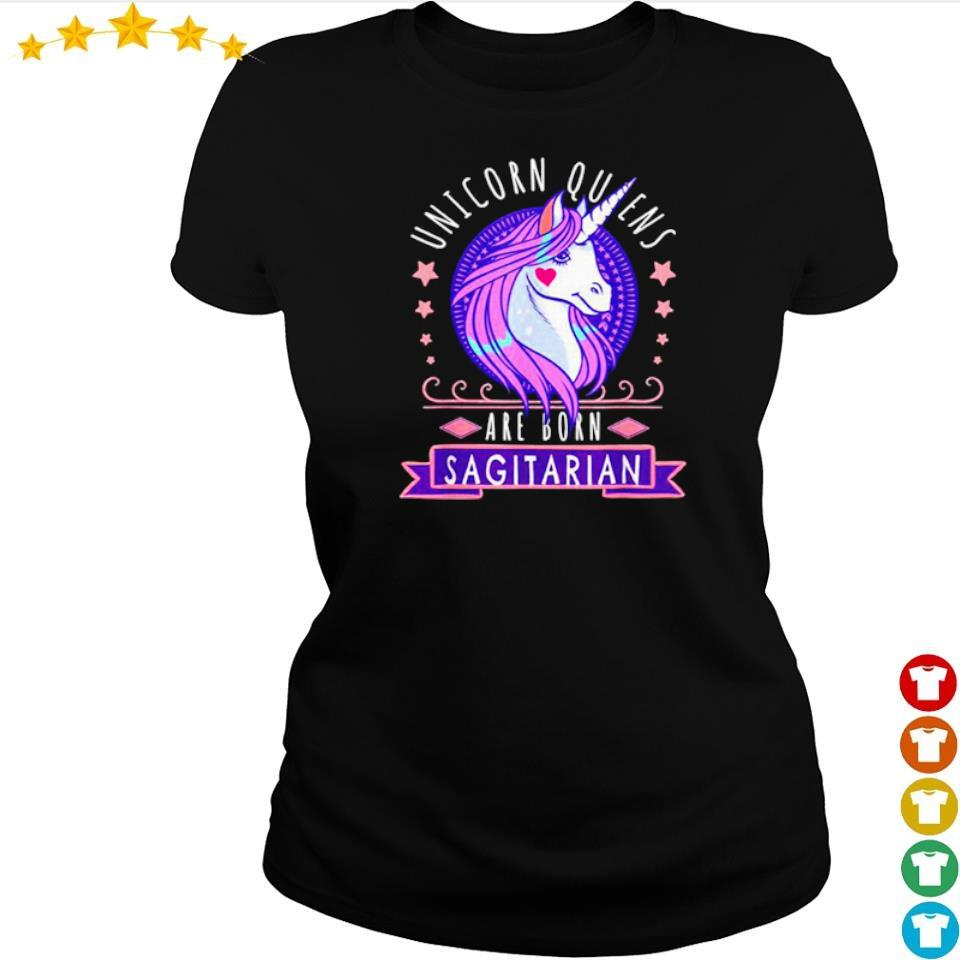 Unicorn queens are born sagitarian s ladies tee