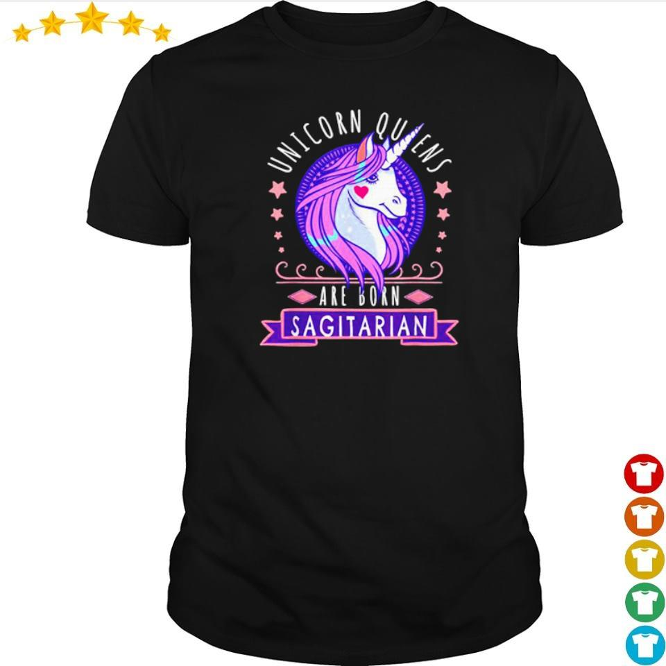 Unicorn queens are born sagitarian shirt