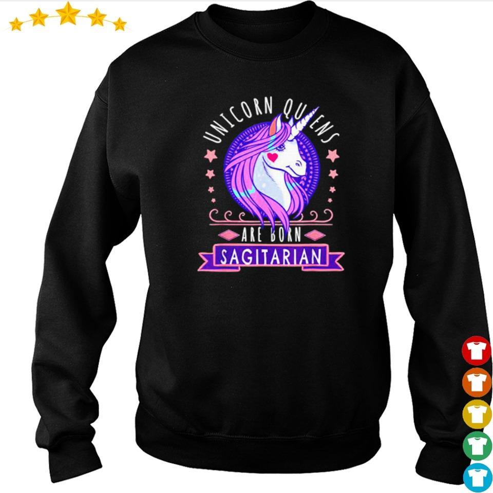 Unicorn queens are born sagitarian s sweater