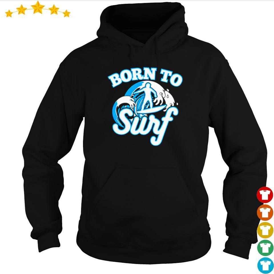 Wave riders born to surf s hoodie