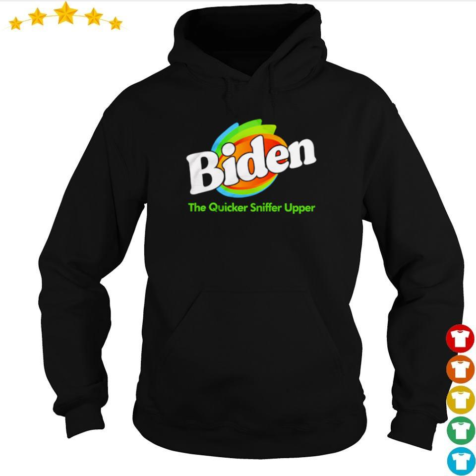 Biden the quicker sniffer upper s hoodie