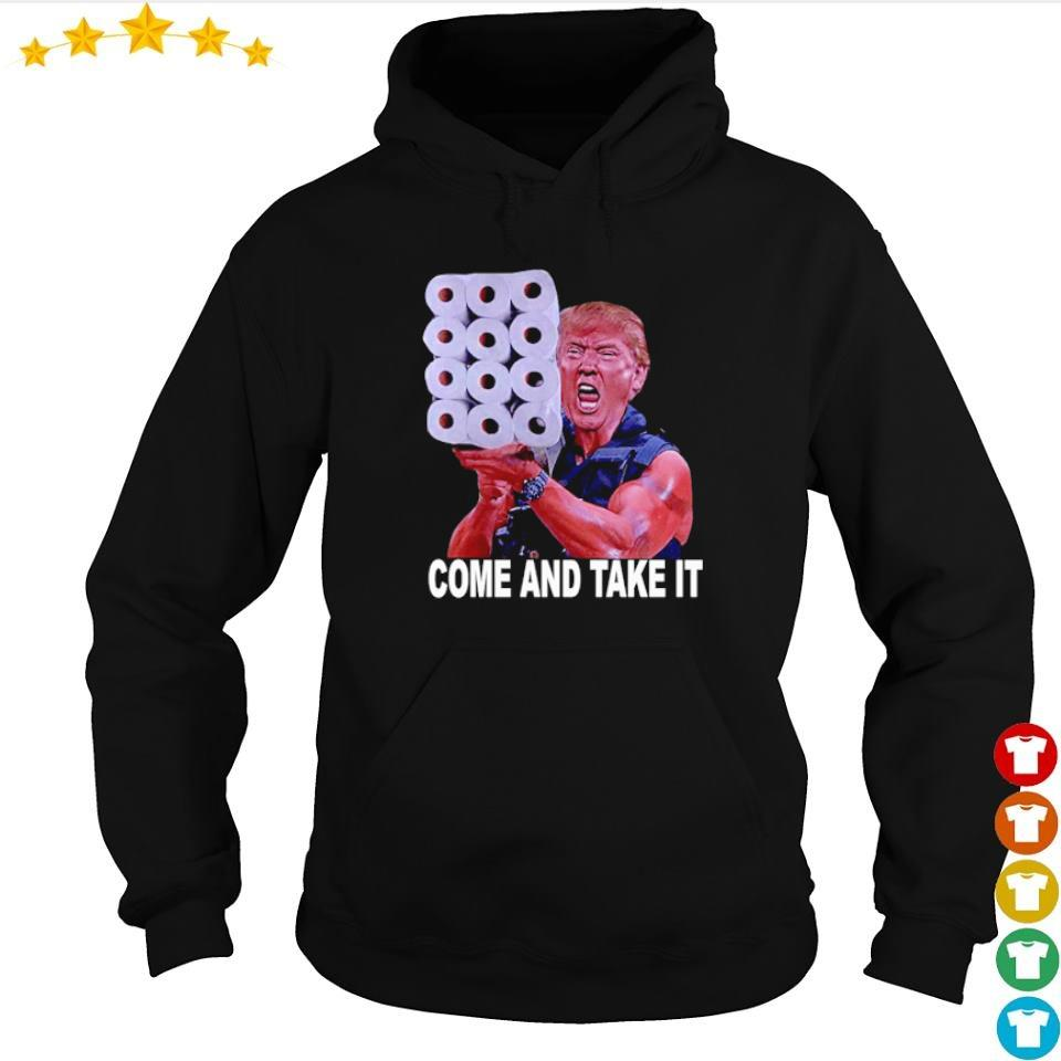 Donald Trump toilet paper come and take it s hoodie
