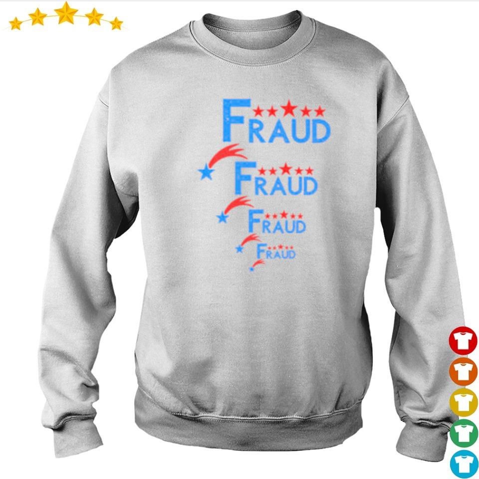Election fraud fraud fraud fraud s sweater