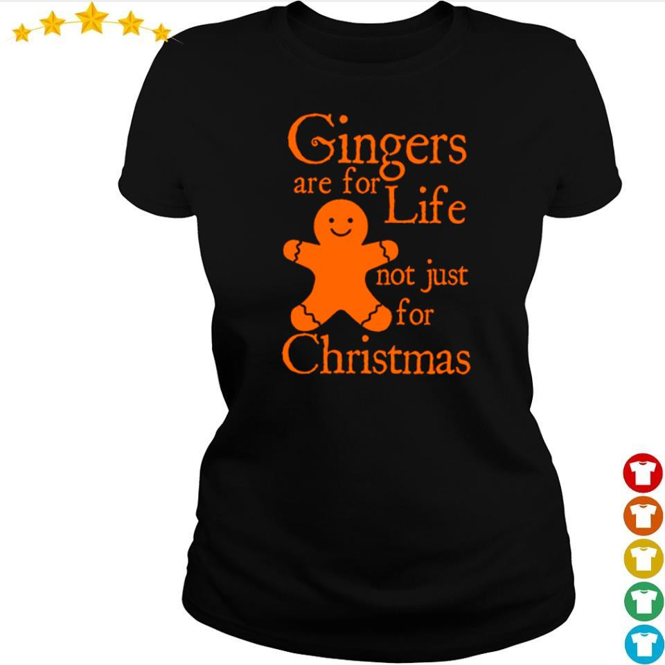 Gingers are for life not just for Christmas sweater ladies tee