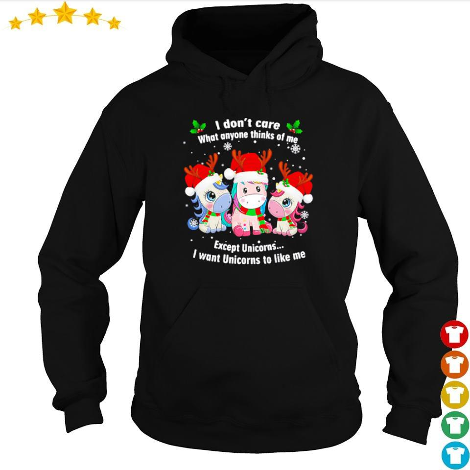 I don't care what anyone thinks of me except unicorns I want unicorns to like me sweater hoodie