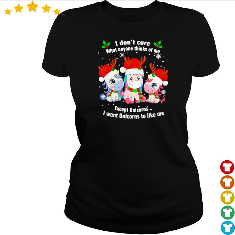 I don't care what anyone thinks of me except unicorns I want unicorns to like me sweater ladies tee