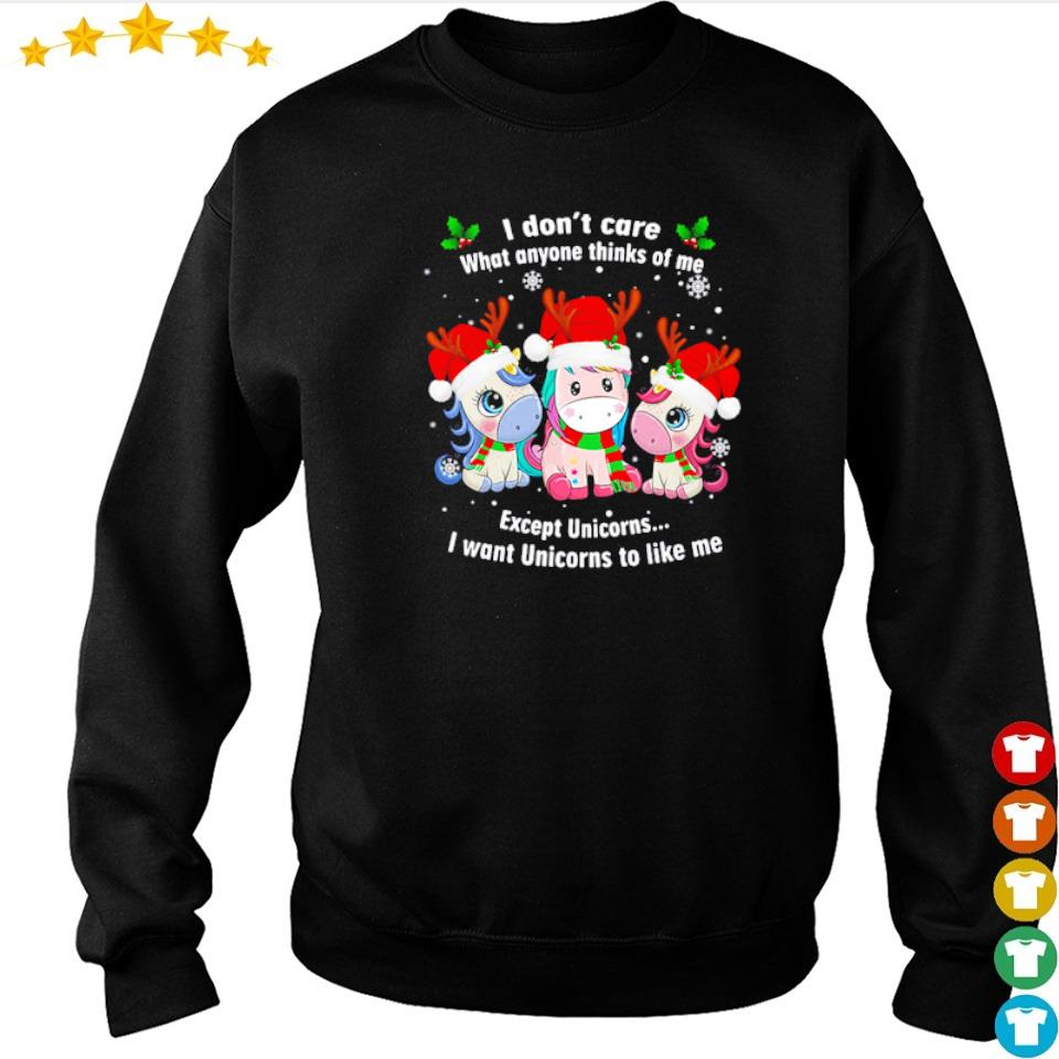 I don't care what anyone thinks of me except unicorns I want unicorns to like me sweater
