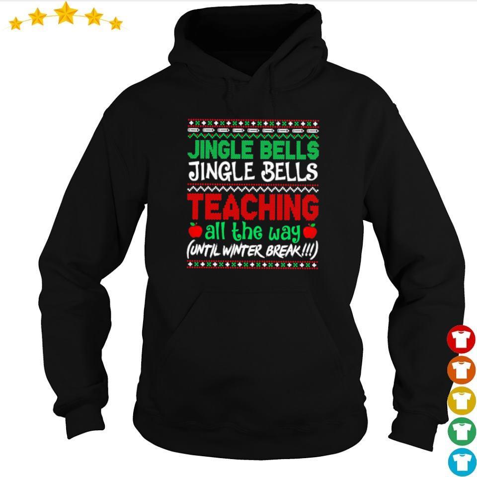 Jingle bells jingle bells teaching all the way sweater hoodie