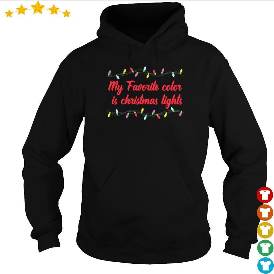 My favorite color is Christmas lights sweater hoodie
