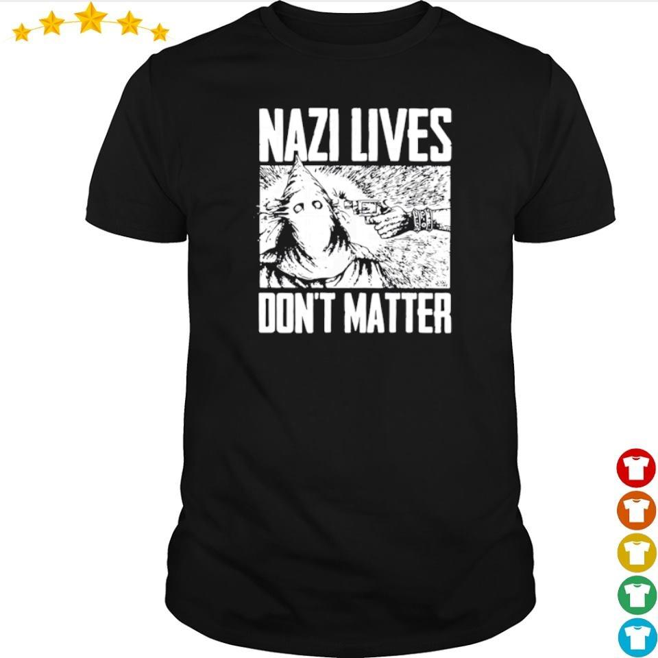 Nazi lives don't matter shirt
