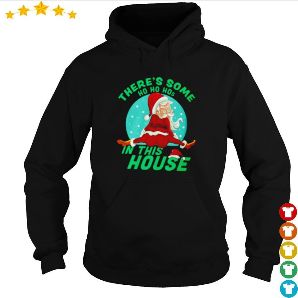 There's some ho ho hos in the house merry Christmas sweater hoodie