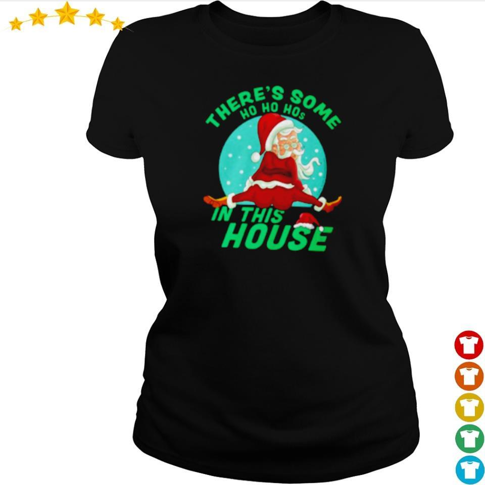 There's some ho ho hos in the house merry Christmas sweater ladies tee