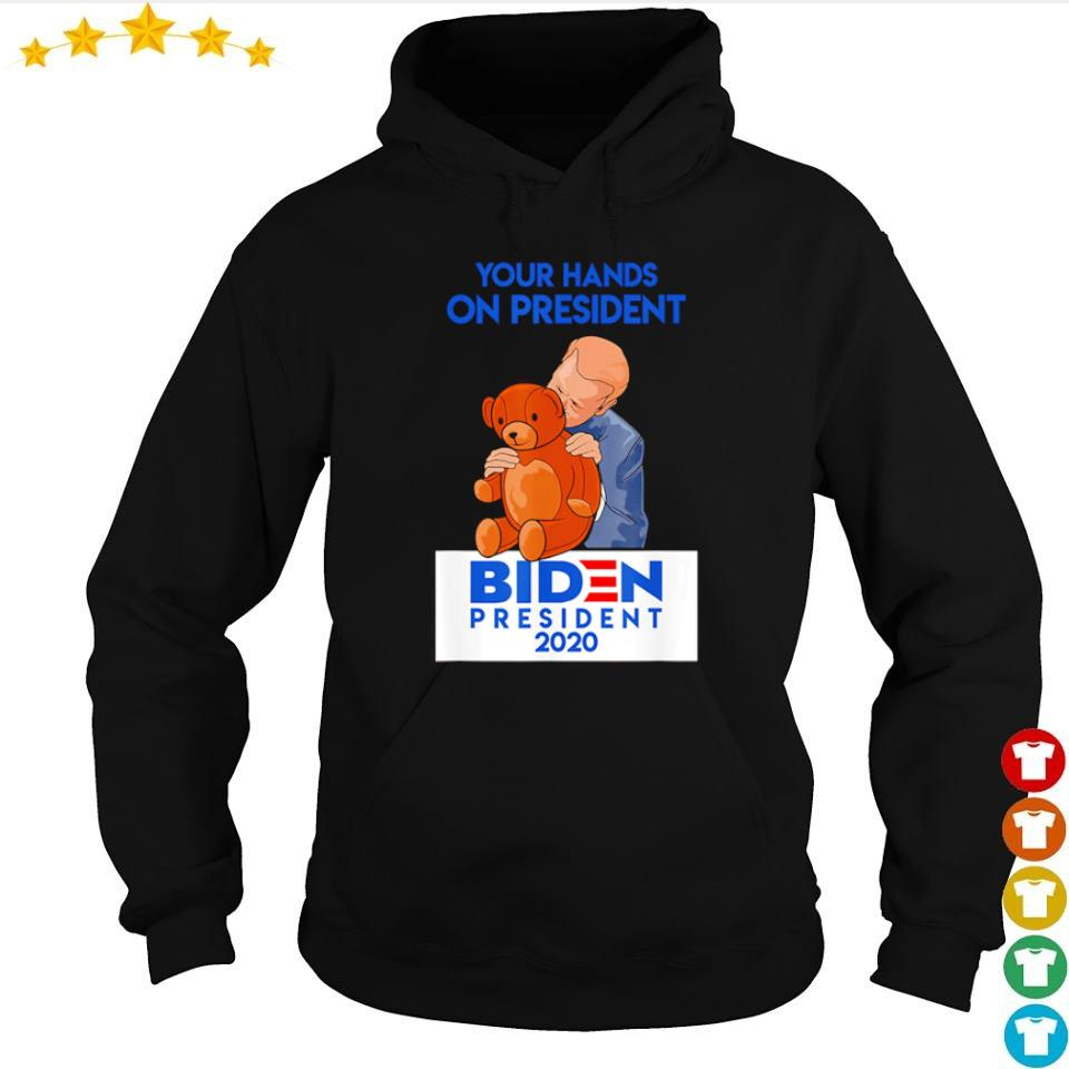 Your hands on president Biden president 2020 s hoodie