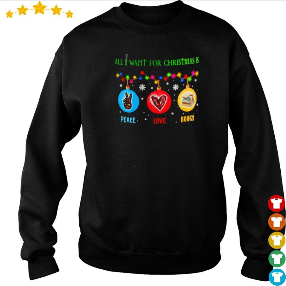 All I want for Christmas is peace love and books sweater