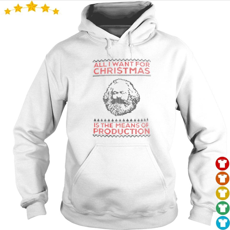 All I want for Christmas is the means of production sweater hoodie