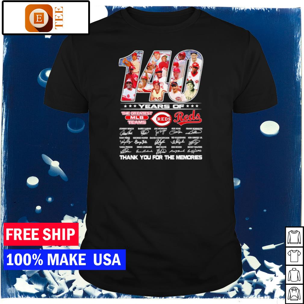 Cincinnati Reds 140 years of the greatest MLB team thank you for the memories shirt