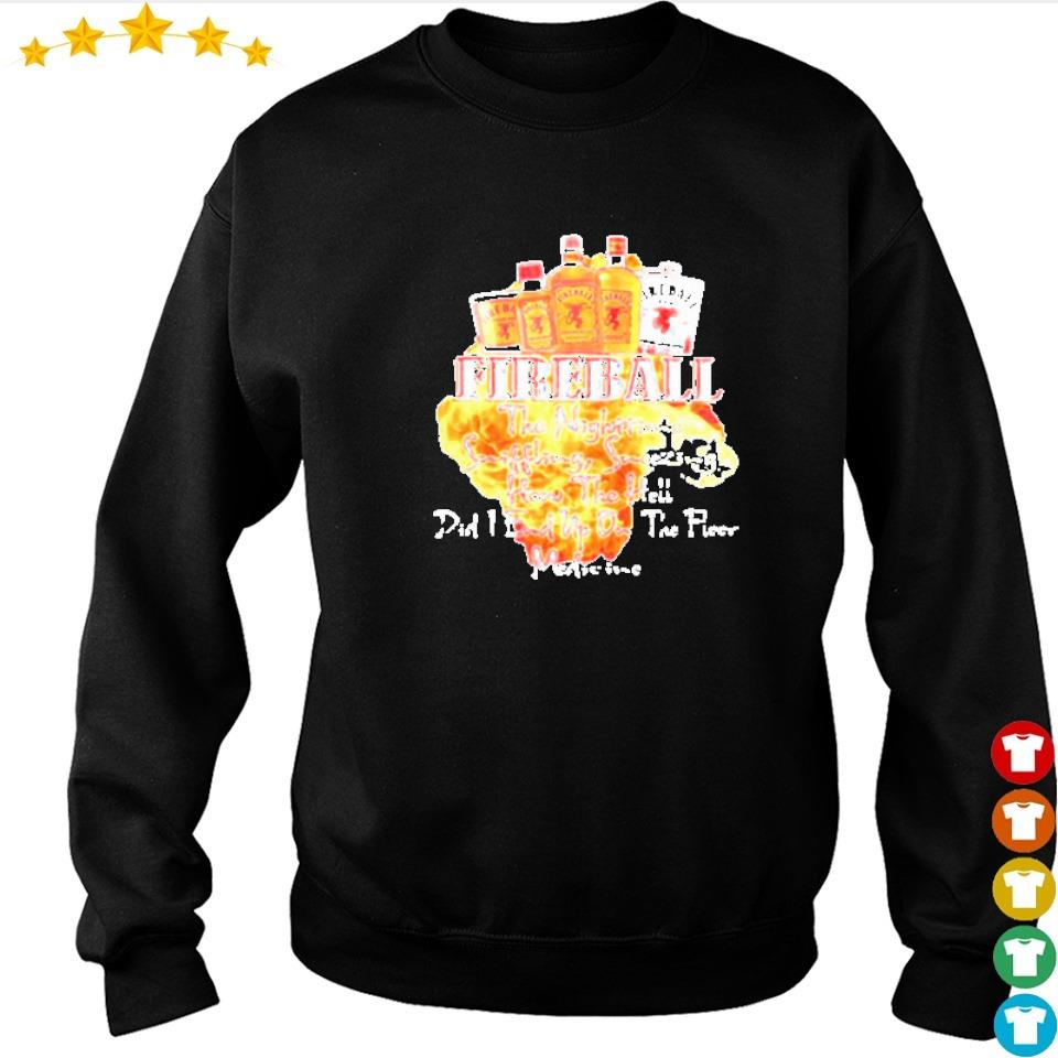 Firball the nighttime sniffling sneezing how the hell did I end up on the floor medicine shirt