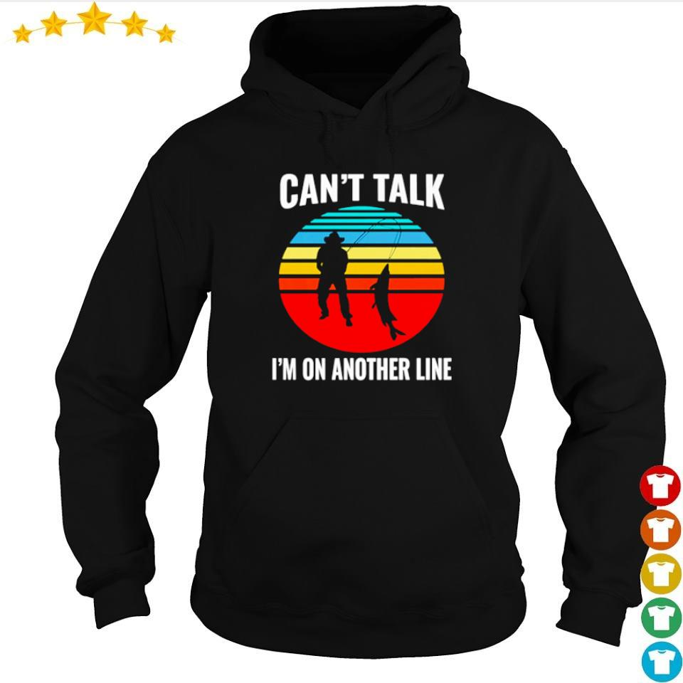 Fisherman can't talk I'm on another line vintage s hoodie