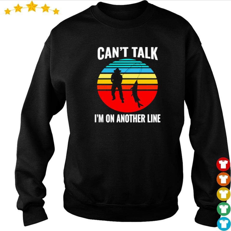 Fisherman can't talk I'm on another line vintage shirt