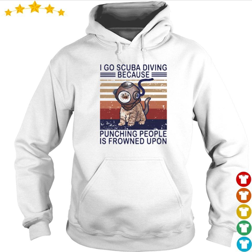 I go scuba diving because punching people is fronwned upon cat vintage s hoodie