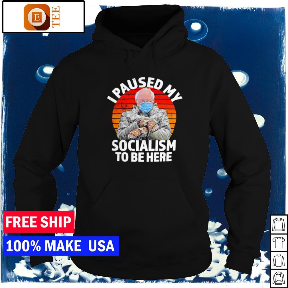I paused my socialism to be here Bernie Sanders vintage s hoodie
