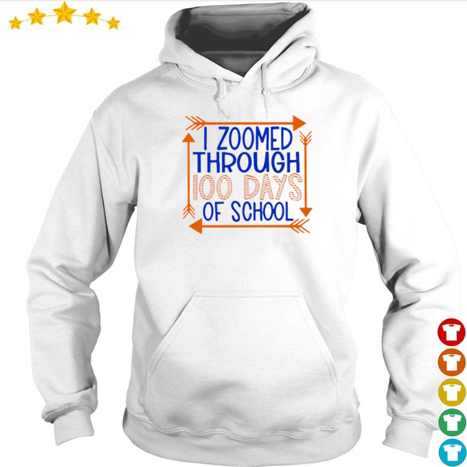 I zoomed through 100 days of school s hoodie