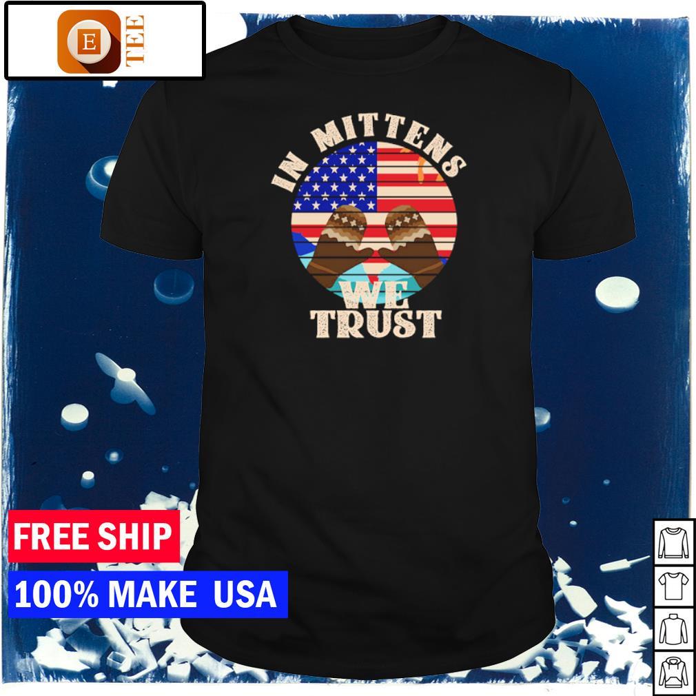 In mittens we trust American Flag Bernie Sanders shirt