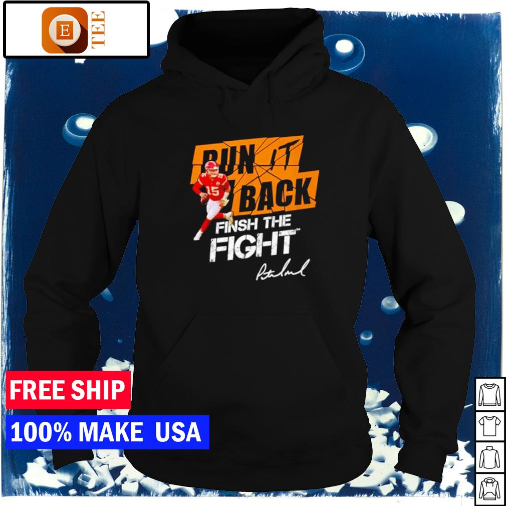 Kansas City Chiefs Mahomes number 15 run it back finsh the fight signature s hoodie