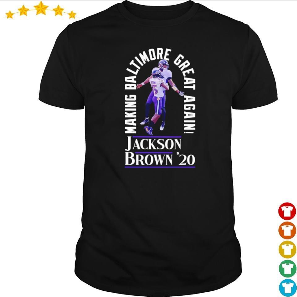 Making Baltimore great again Jackson Brown' 20 shirt