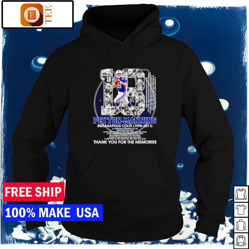 Peyton Manning Indianapolis Colts 1998 2021 thank you for the memories s hoodie
