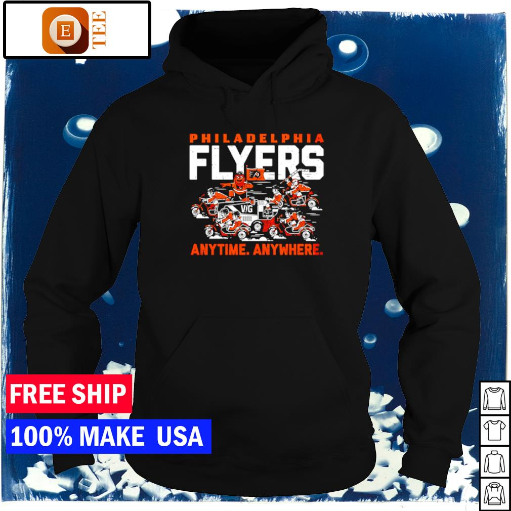 Philadelphia Flyers anytime anywhere s hoodie
