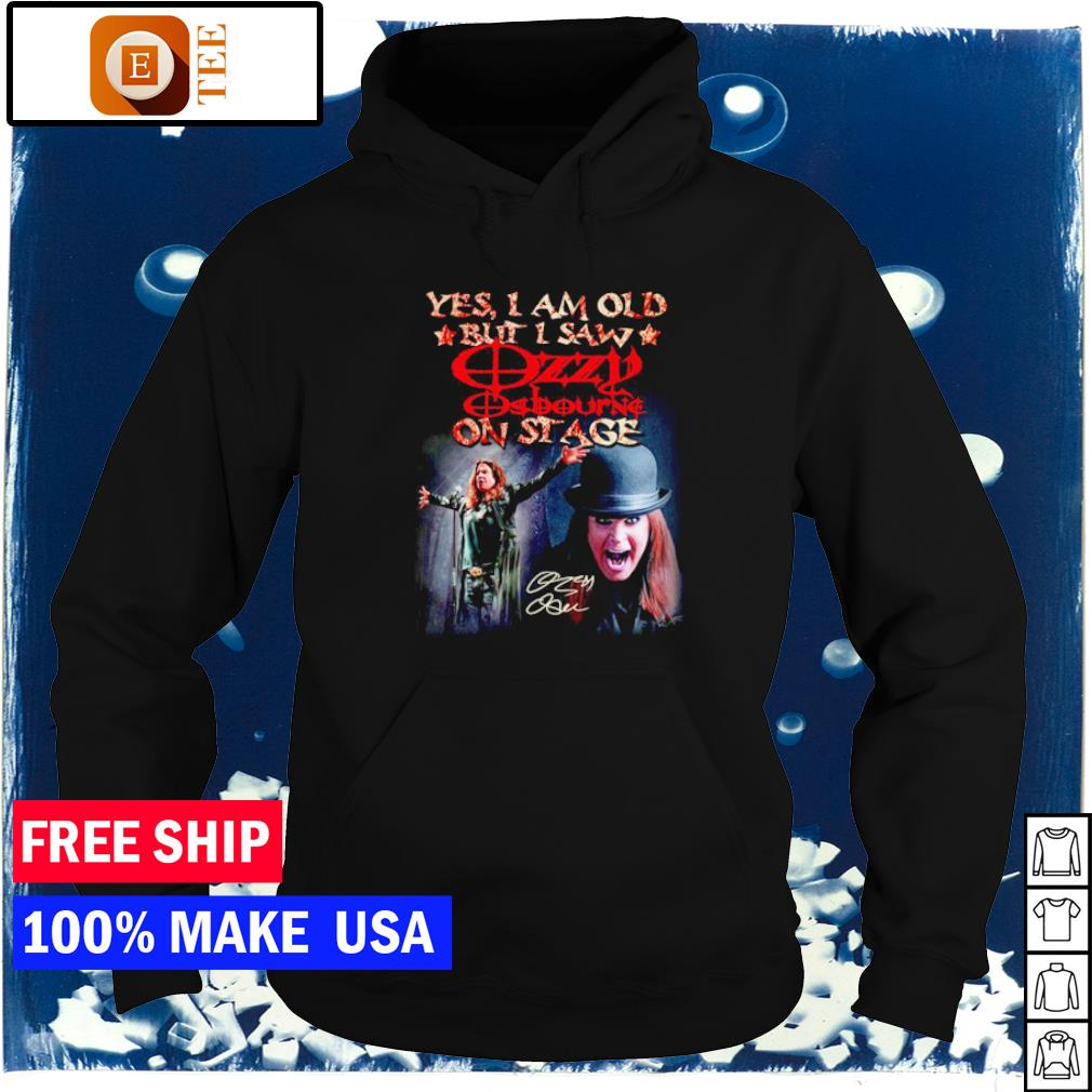 Yes I am old but I saw Ozzy Osbourne on stage vintage s hoodie